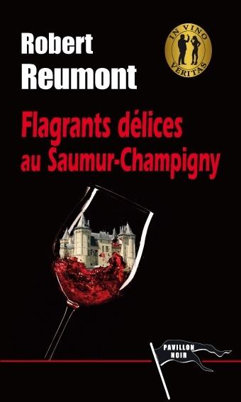 FLAGRANTS DELICES AU SAUMUR-CHAMPIGNY