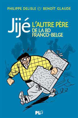 JIJE, L'AUTRE PERE DE LA BANDE DESSINEE FRANCO-BELGE