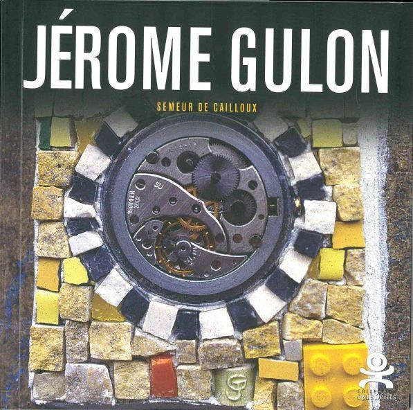 JEROME GULON - SEMEUR DE CAILLOUX - OPUS DELITS 39