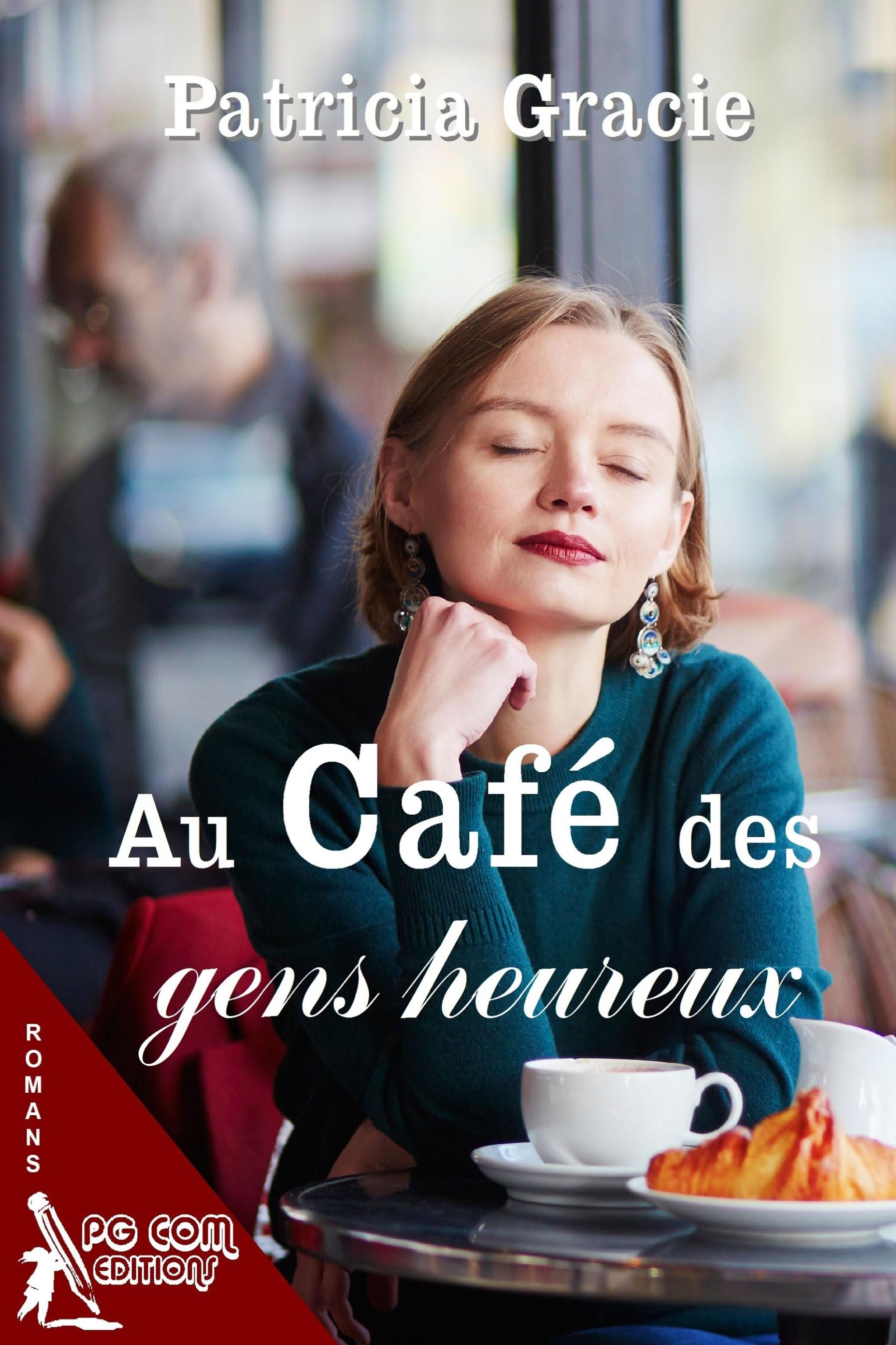 AU CAFE DES GENS HEUREUX