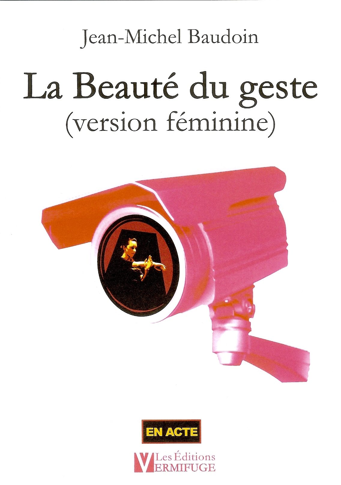 LA BEAUTE DU GESTE (VERSION FEMININE)