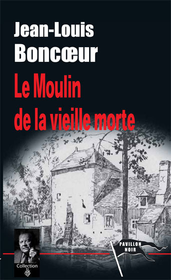 LE MOULIN DE LA VIEILLE MORTE