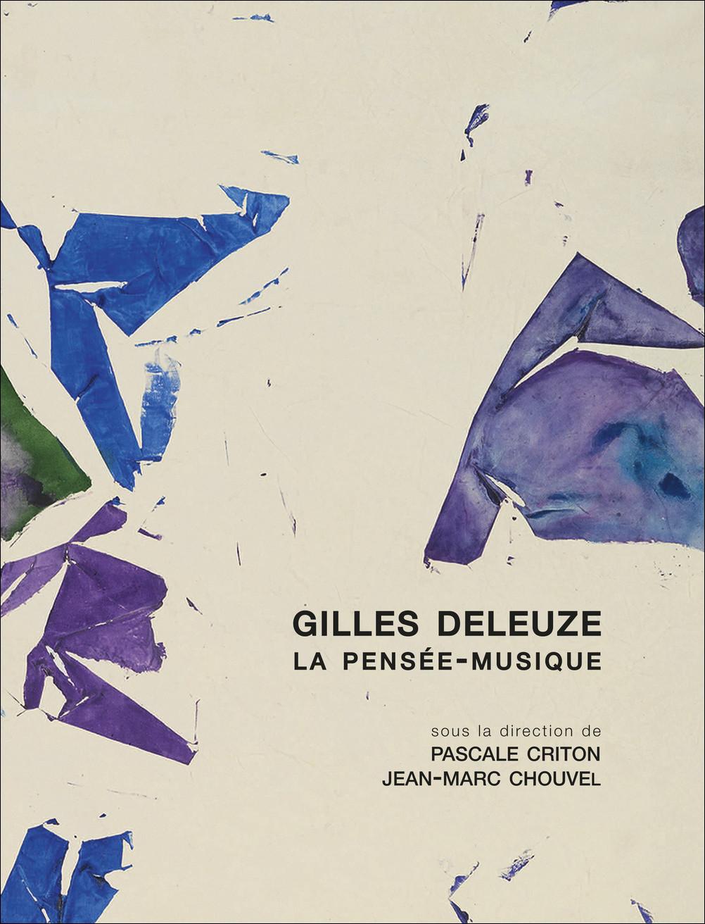 GILLES DELEUZE, LA PENSEE-MUSIQUE
