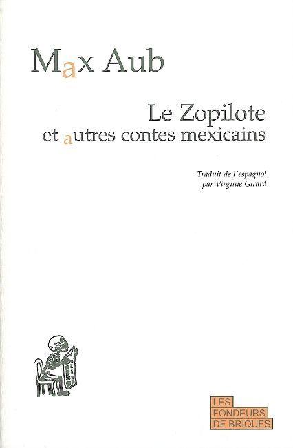LE ZOPILOTE - ET AUTRES CONTES MEXICAINS