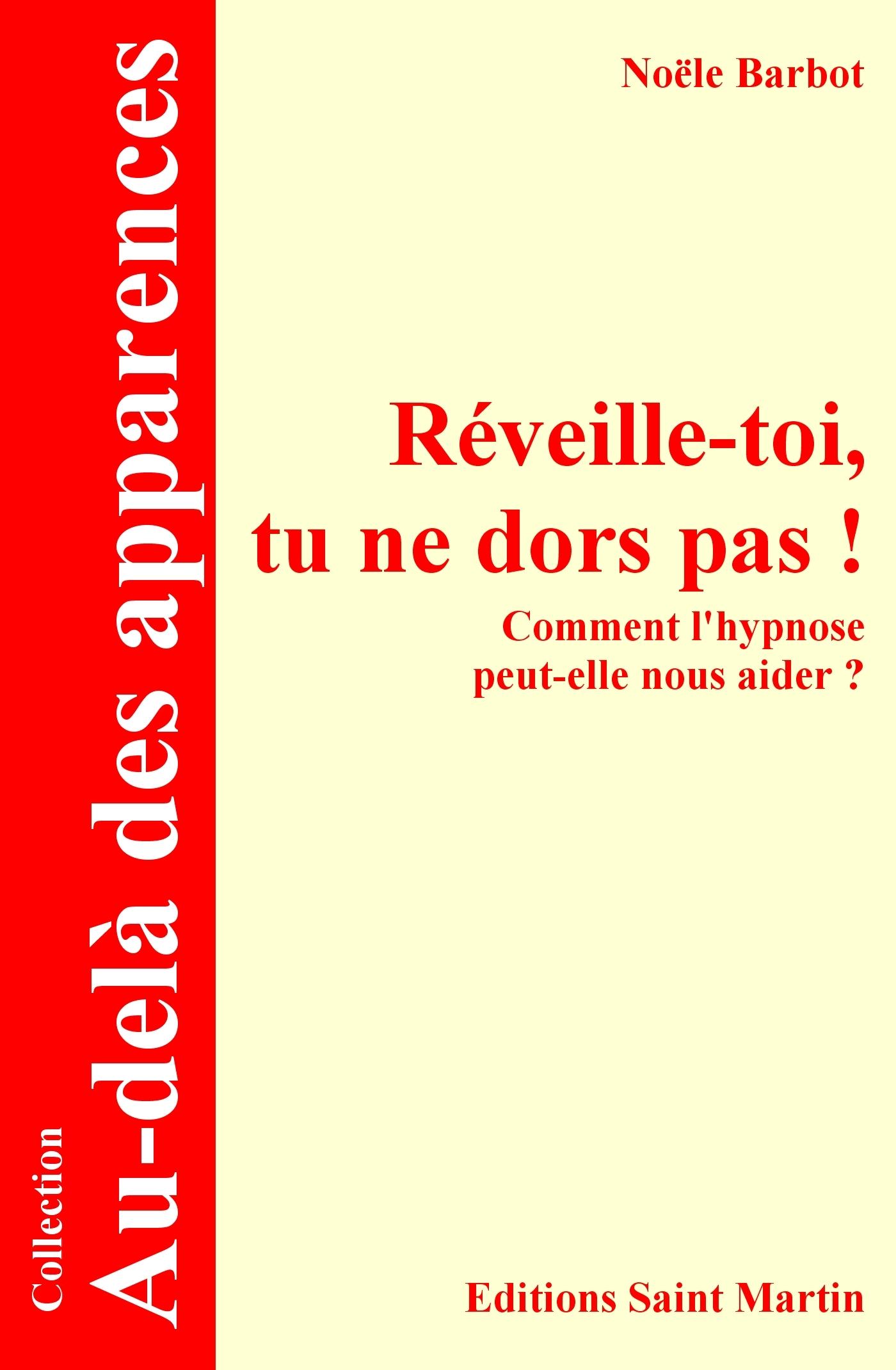 REVEILLE-TOI, TU NE DORS PAS ! COMMENT L'HYPNOSE PEUT-ELLE NOUS AIDER ,