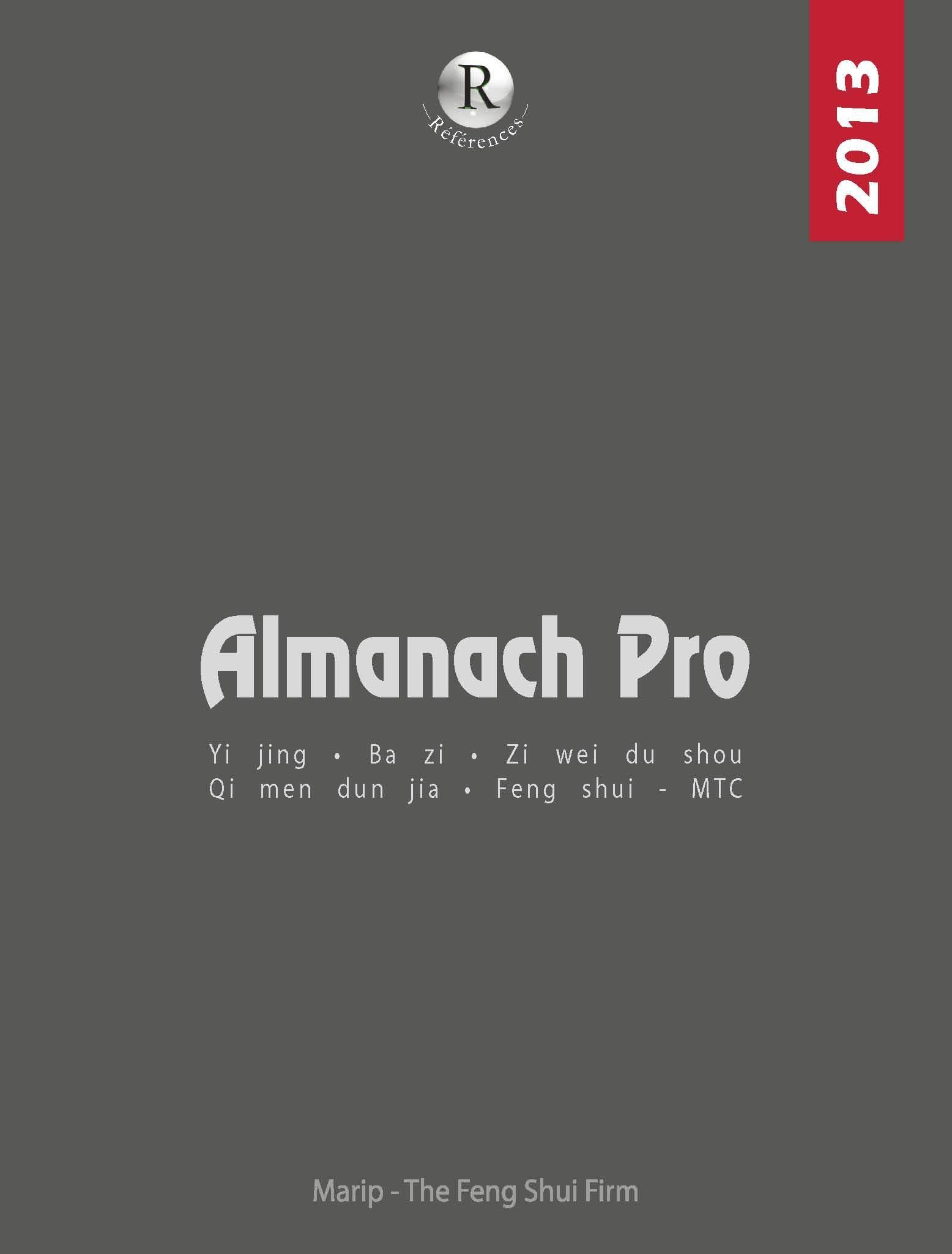 L'ALMANACH PRO 2013 -  CALENDRIER CHINOIS TONG SHU, FENG SHUI, BAZI, YI JING