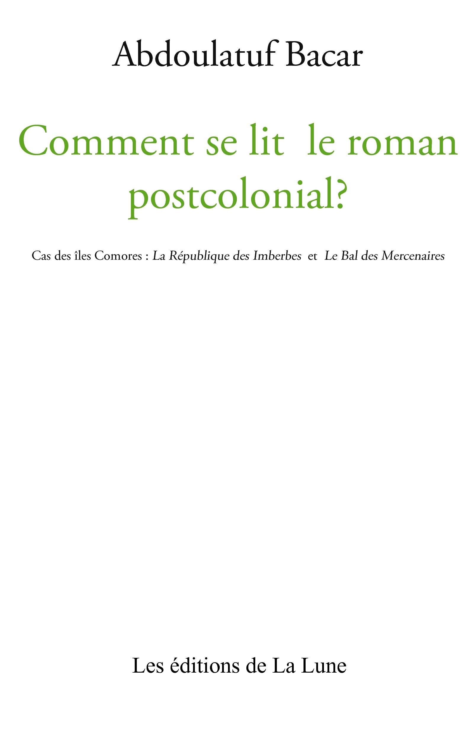 COMMENT SE LIT LE ROMAN POSTCOLONIAL ? CAS DES ILES COMORES