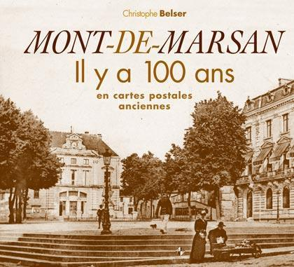 MONT-DE-MARSAN IL Y A 100 ANS EN CARTES POSTALES ANCIENNES