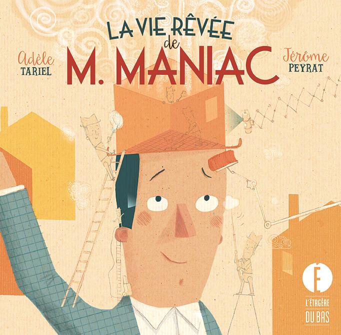 LA VIE REVEE DE M. MANIAC
