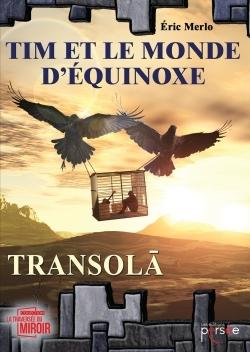 TIM ET LE MONDE D'EQUINOXE TOME I TRANSOLA