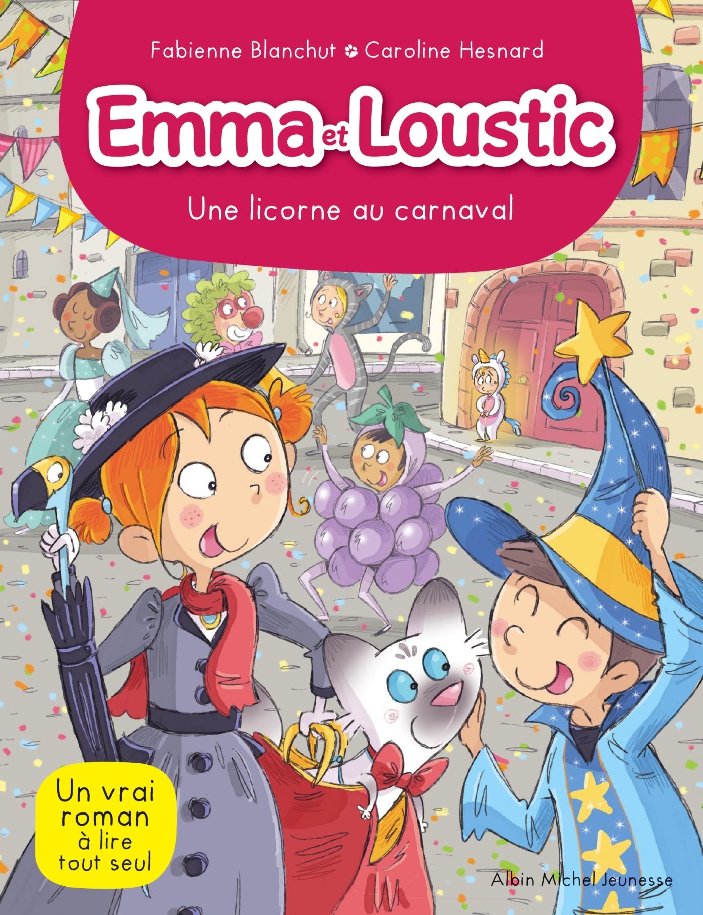 EMMA ET LOUSTIC T9 - UNE LICORNE AU CARNAVAL - EMMA ET LOUSTIC - TOME 9