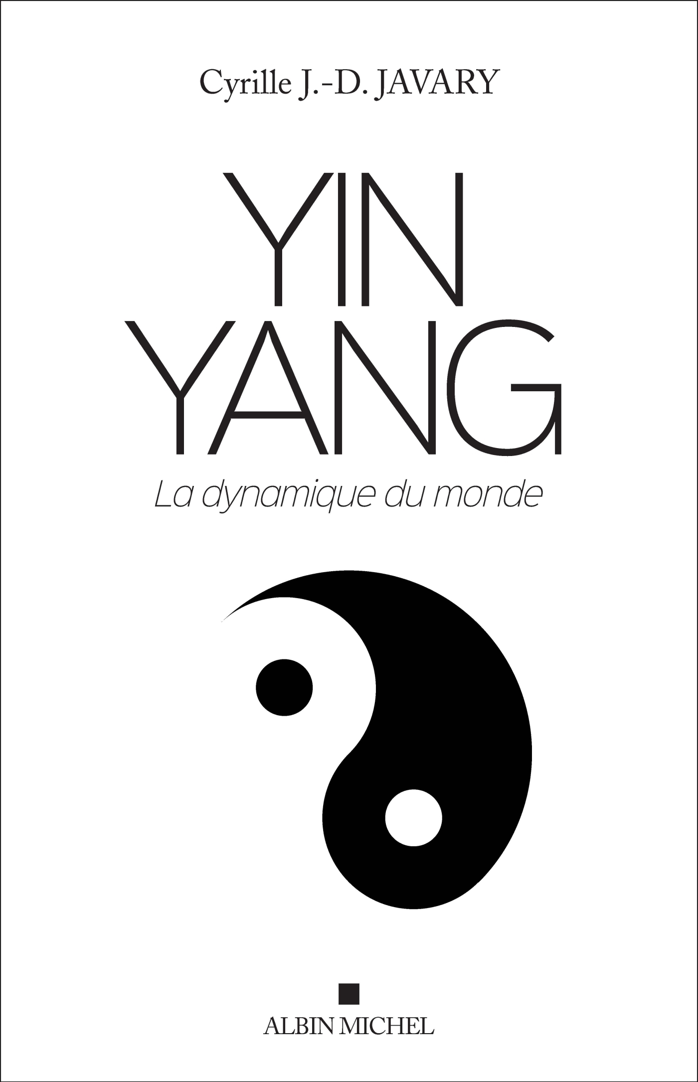 YIN YANG - LA DYNAMIQUE DU MONDE