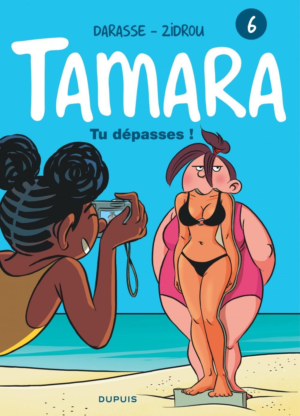 TAMARA - TOME 6 - TU DEPASSES !