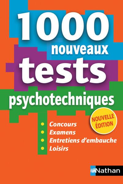 1 000 NOUVEAUX TESTS PSYCHOTECHNIQUES - (CONCOURS/EXAMENS/ENTRETIENS D'EMBAUCHE/LOISIRS)