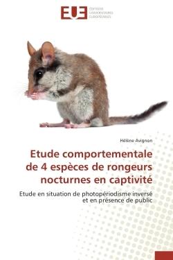 ETUDE COMPORTEMENTALE DE 4 ESPECES DE RONGEURS NOCTURNES EN CAPTIVITE