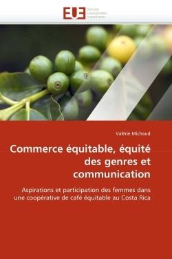 COMMERCE EQUITABLE, EQUITE DES GENRES ET COMMUNICATION