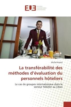 LA TRANSFERABILITE DES METHODES D''EVALUATION DU PERSONNELS HOTELIERS