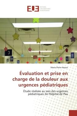 EVALUATION ET PRISE EN CHARGE DE LA DOULEUR AUX URGENCES PEDIATRIQUES