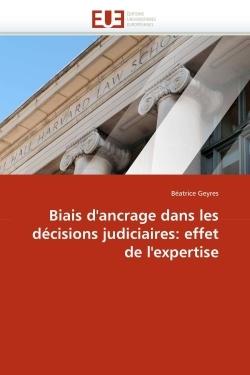 BIAIS D''ANCRAGE DANS LES DECISIONS JUDICIAIRES: EFFET DE L''EXPERTISE