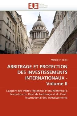 ARBITRAGE ET PROTECTION DES INVESTISSEMENTS INTERNATIONAUX - VOLUME II