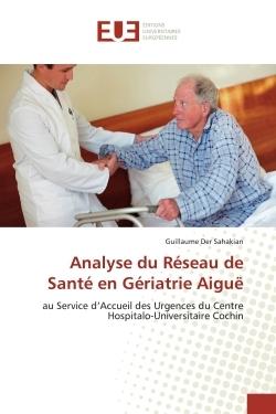 ANALYSE DU RESEAU DE SANTE EN GERIATRIE AIGUE