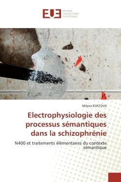 ELECTROPHYSIOLOGIE DES PROCESSUS SEMANTIQUES DANS LA SCHIZOPHRENIE