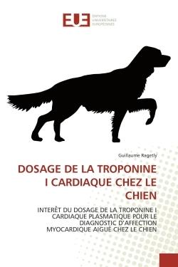 DOSAGE DE LA TROPONINE I CARDIAQUE CHEZ LE CHIEN