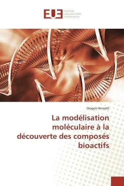 LA MODELISATION MOLECULAIRE A LA DECOUVERTE DES COMPOSES BIOACTIFS