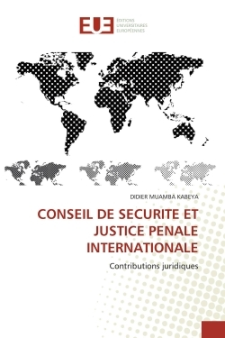 CONSEIL DE SECURITE ET JUSTICE PENALE INTERNATIONALE