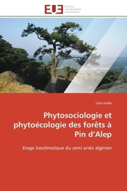 PHYTOSOCIOLOGIE ET PHYTOECOLOGIE  DES FORETS A PIN D''ALEP