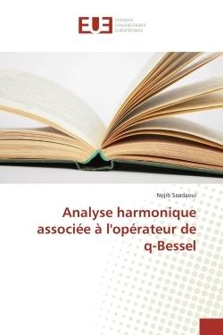 ANALYSE HARMONIQUE ASSOCIEE A L'OPERATEUR DE Q-BESSEL