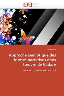 APPROCHE SEMIOTIQUE DES FORMES NARRATIVES DANS L'OEUVRE DE KADARE