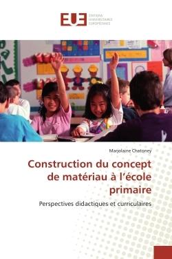 CONSTRUCTION DU CONCEPT DE MATERIAU A L ECOLE PRIMAIRE