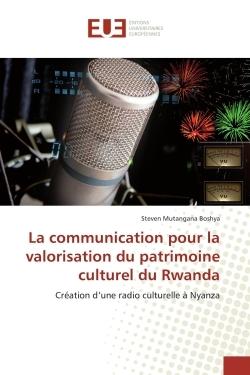 LA COMMUNICATION POUR LA VALORISATION DU PATRIMOINE CULTUREL DU RWANDA