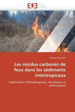 LES RESIDUS CARBONES DE FEUX DANS LES SEDIMENTS INTERTROPICAUX