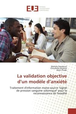 LA VALIDATION OBJECTIVE D UN MODELE D ANXIETE