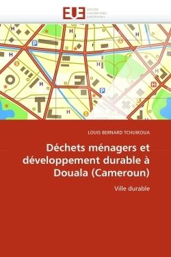 DECHETS MENAGERS ET DEVELOPPEMENT DURABLE A DOUALA (CAMEROUN)