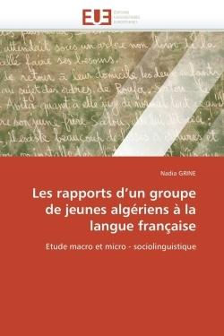 LES RAPPORTS D UN GROUPE DE JEUNES ALGERIENS A LA LANGUE  FRANCAISE