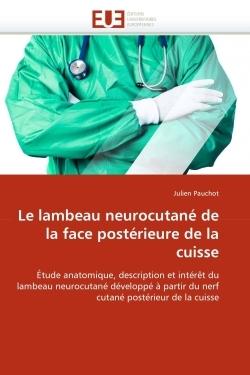 LE LAMBEAU NEUROCUTANE DE LA FACE POSTERIEURE DE LA CUISSE