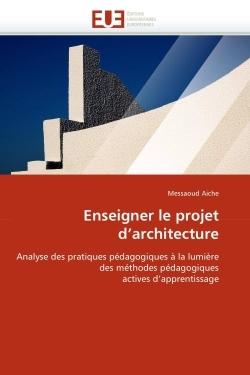ENSEIGNER LE PROJET D''ARCHITECTURE