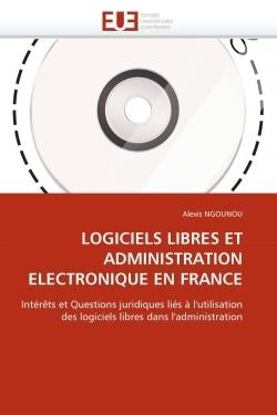 LOGICIELS LIBRES ET ADMINISTRATION ELECTRONIQUE EN FRANCE