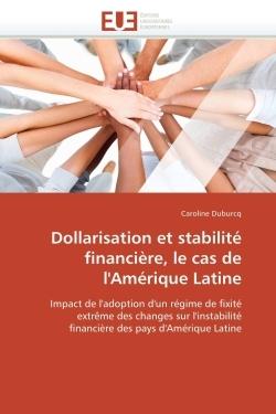 DOLLARISATION ET STABILITE FINANCIERE, LE CAS DE L'AMERIQUE LATINE