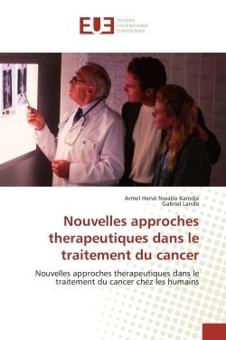 NOUVELLES APPROCHES THERAPEUTIQUES DANS LE TRAITEMENT DU CANCER