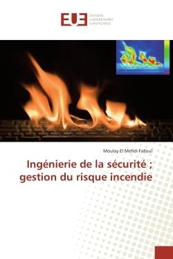 INGENIERIE DE LA SECURITE GESTION DU RISQUE INCENDIE