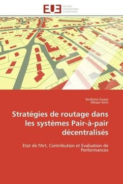 STRATEGIES DE ROUTAGE DANS LES SYSTEMES PAIR-A-PAIR DECENTRALISES