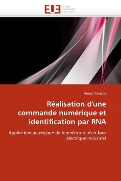 REALISATION D''UNE COMMANDE NUMERIQUE ET IDENTIFICATION PAR RNA