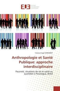 ANTHROPOLOGIE ET SANTE PUBLIQUE: APPROCHE INTERDISCIPLINAIRE