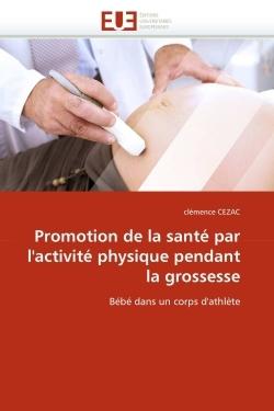 PROMOTION DE LA SANTE PAR L''ACTIVITE PHYSIQUE PENDANT LA GROSSESSE