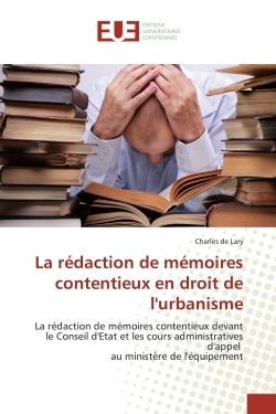 LA REDACTION DE MEMOIRES CONTENTIEUX EN DROIT DE L''URBANISME
