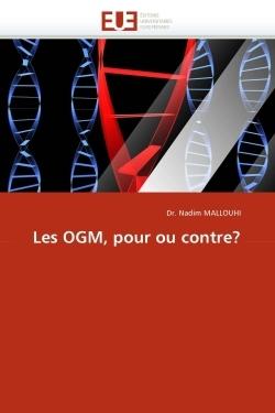 LES OGM, POUR OU CONTRE?